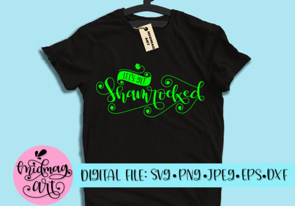Let's Get Shamrocked Svg Grafik von MidmagArt
