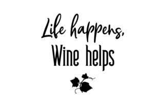 Life Happens, Wine Helps Wine Craft Cut File By Creative Fabrica Crafts