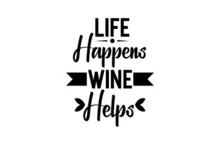 Life Happens, Wine Helps Craft Design By Creative Fabrica Crafts