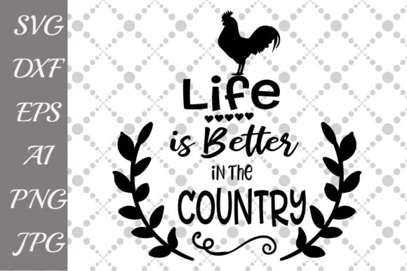 Download Free Life Is Better In The Country Svg Graphic By Prettydesignstudio for Cricut Explore, Silhouette and other cutting machines.