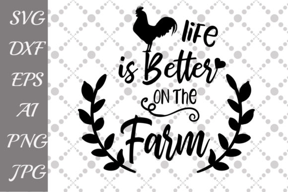 Download Free Life Is Better On The Farm Svg Graphic By Prettydesignstudio for Cricut Explore, Silhouette and other cutting machines.