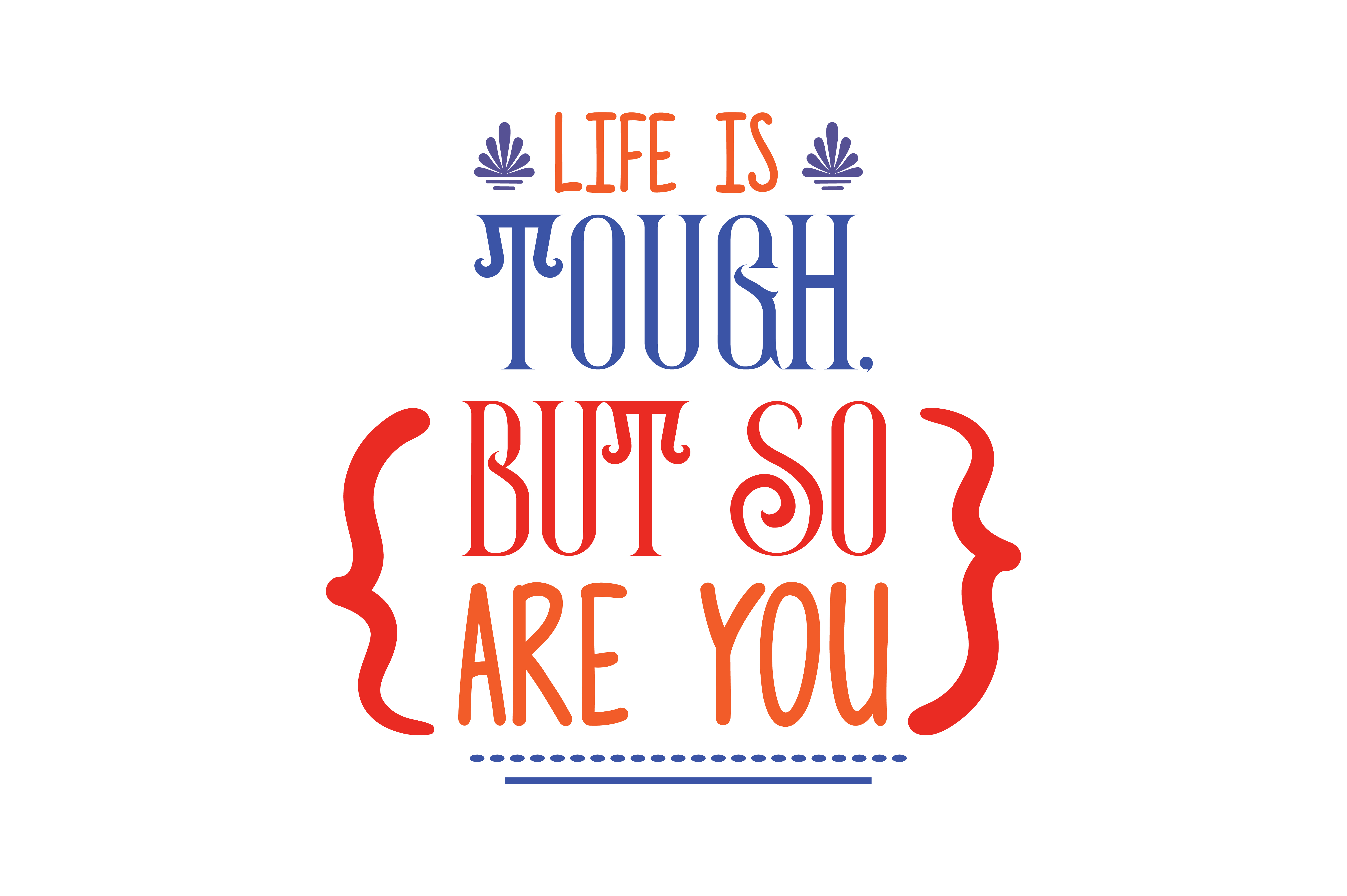 Download Free Life Tough But So Are You Svg Cut Quote Graphic By Thelucky for Cricut Explore, Silhouette and other cutting machines.