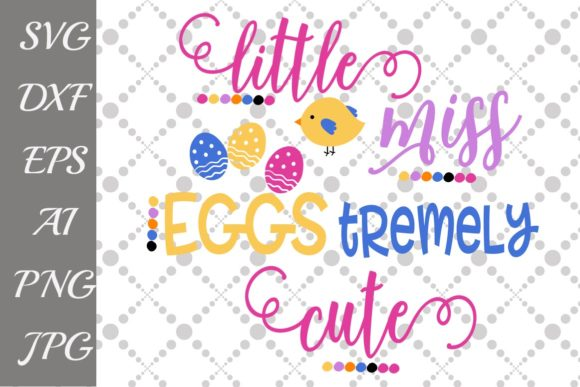 Download Free Little Miss Eggstremely Cute Svg Easter Svg Graphic By for Cricut Explore, Silhouette and other cutting machines.