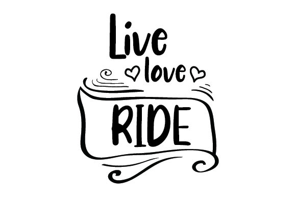 Download Free Live Love Ride Svg Cut File By Creative Fabrica Crafts for Cricut Explore, Silhouette and other cutting machines.