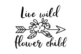 Live Wild, Flower Child Craft Design By Creative Fabrica Crafts
