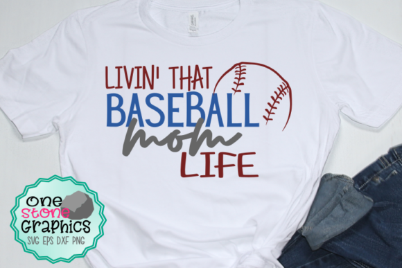 Download Free Livin That Baseball Mom Life Svg Graphic By Onestonegraphics Creative Fabrica for Cricut Explore, Silhouette and other cutting machines.