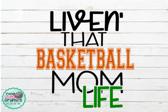 Download Free Livin That Basketball Mom Life Svg Graphic By Onestonegraphics SVG Cut Files