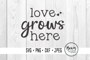 Download Free Love Grows Here Graphic By Jessica Maike Creative Fabrica for Cricut Explore, Silhouette and other cutting machines.