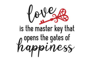 Love is the Master Key That Opens the Gates of Happiness Love Craft Cut File By Creative Fabrica Crafts