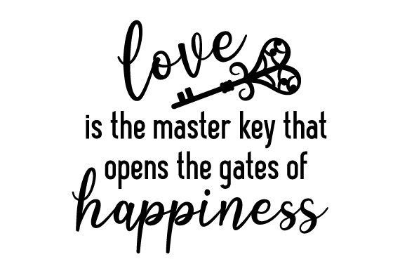 Love is the Master Key That Opens the Gates of Happiness Love Craft Cut File By Creative Fabrica Crafts - Image 2