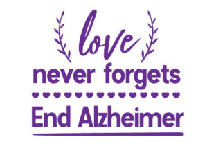 Love Never Forgets. End Alzheimer Craft Design By Creative Fabrica Crafts