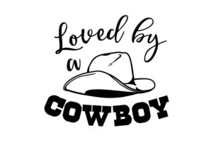 Loved by a Cowboy Craft Design By Creative Fabrica Crafts