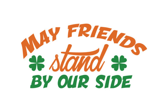 Download Free May Friends Stand By Our Side Quote Svg Cut Graphic By Thelucky for Cricut Explore, Silhouette and other cutting machines.