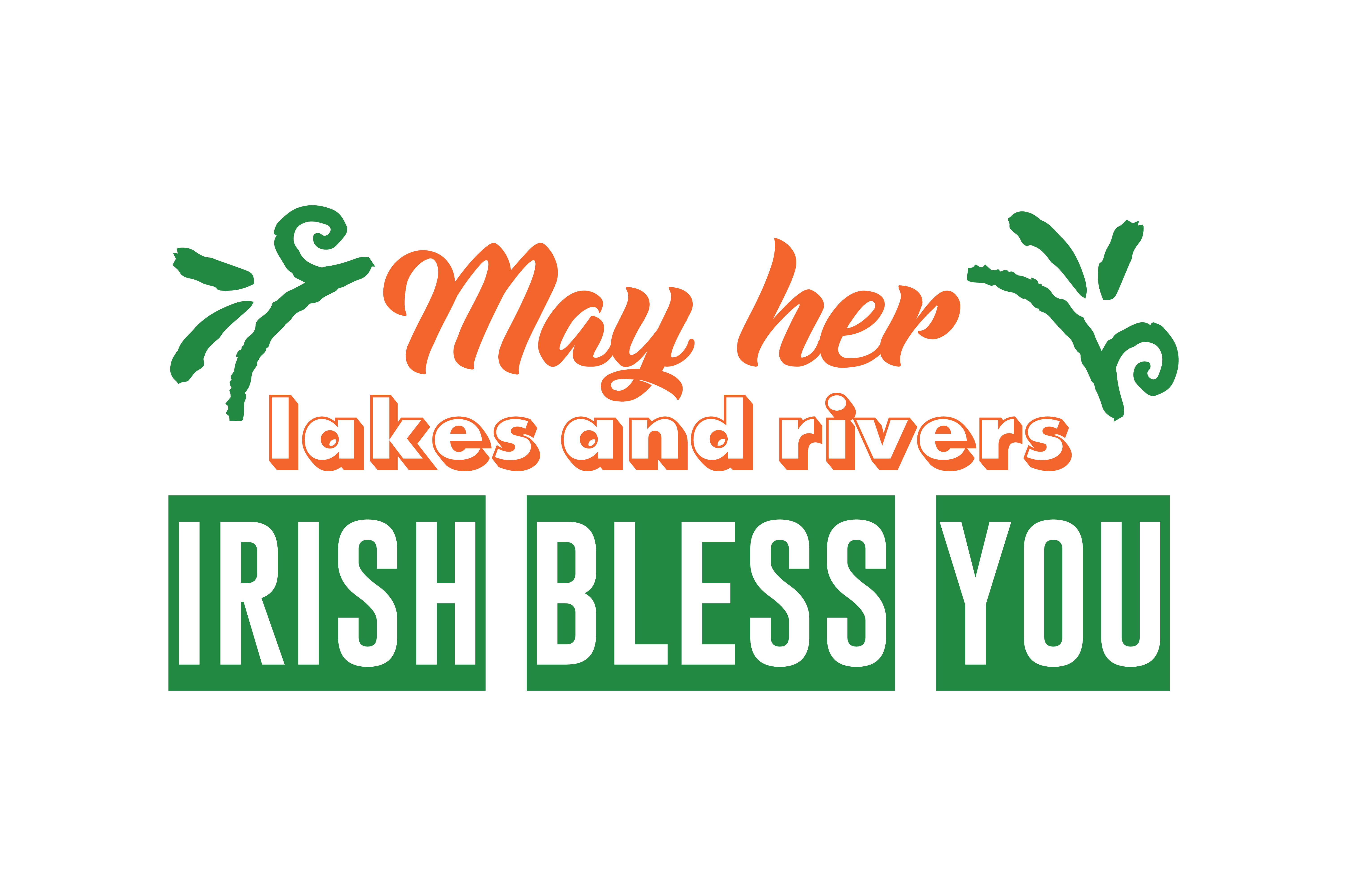 May Her Lakes And Rivers Irish Bless You Quote Svg Cut Graphic By Thelucky Creative Fabrica