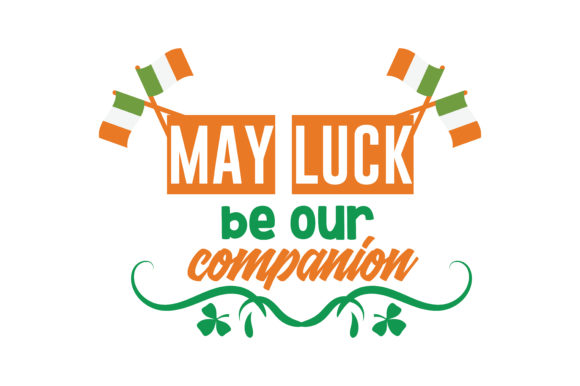 Download Free May Luck Be Our Companion Quote Svg Cut Graphic By Thelucky for Cricut Explore, Silhouette and other cutting machines.