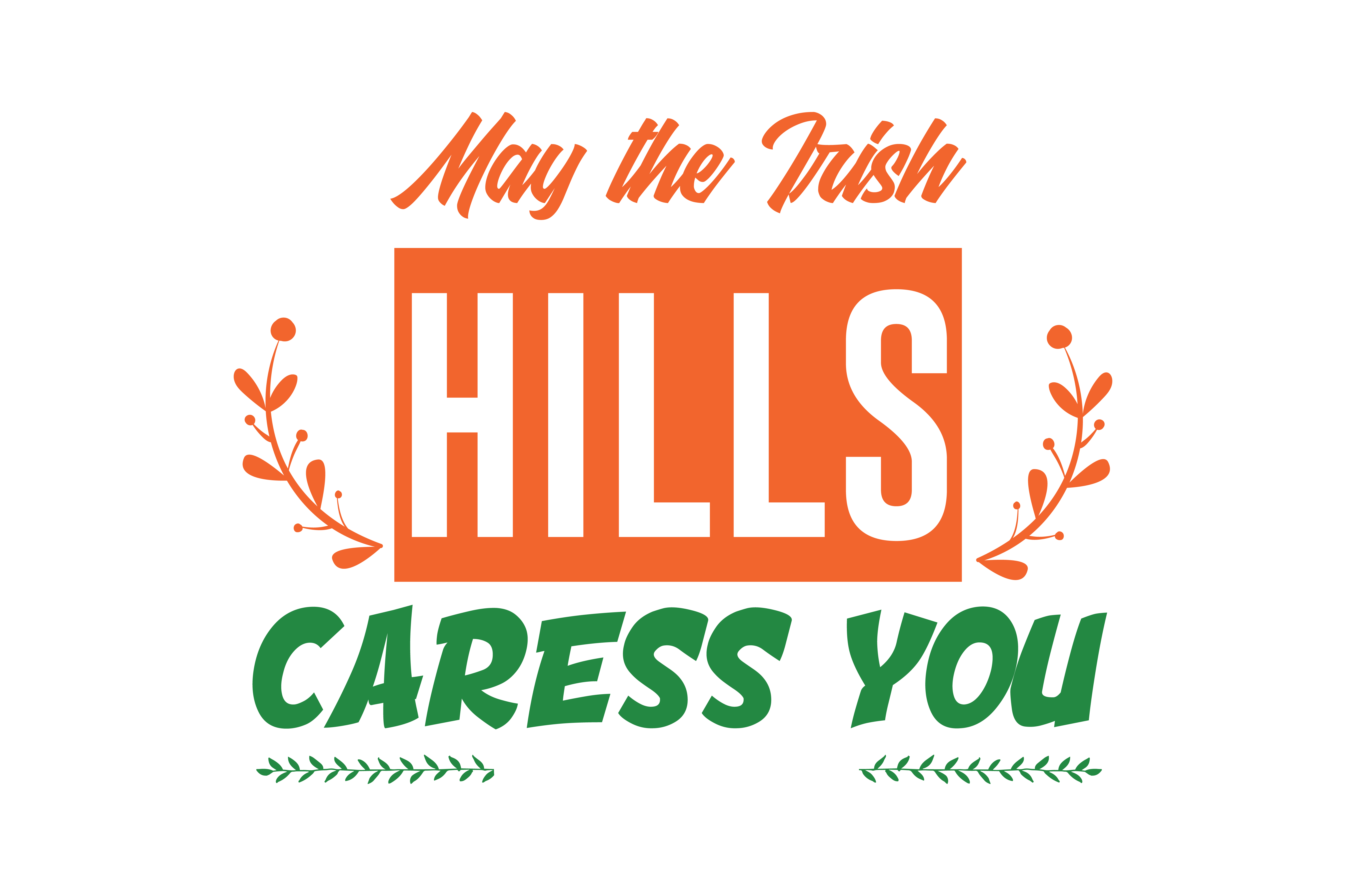 Download Free May The Irish Hills Caress You Quote Svg Cut Graphic By Thelucky for Cricut Explore, Silhouette and other cutting machines.