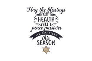 May the Blessings of Health and Peace Passover You and Yours This Seaoson Craft Design By Creative Fabrica Crafts