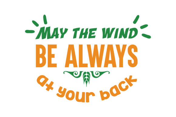 Download Free May The Wind Be Always At Your Back Quote Svg Cut Graphic By for Cricut Explore, Silhouette and other cutting machines.
