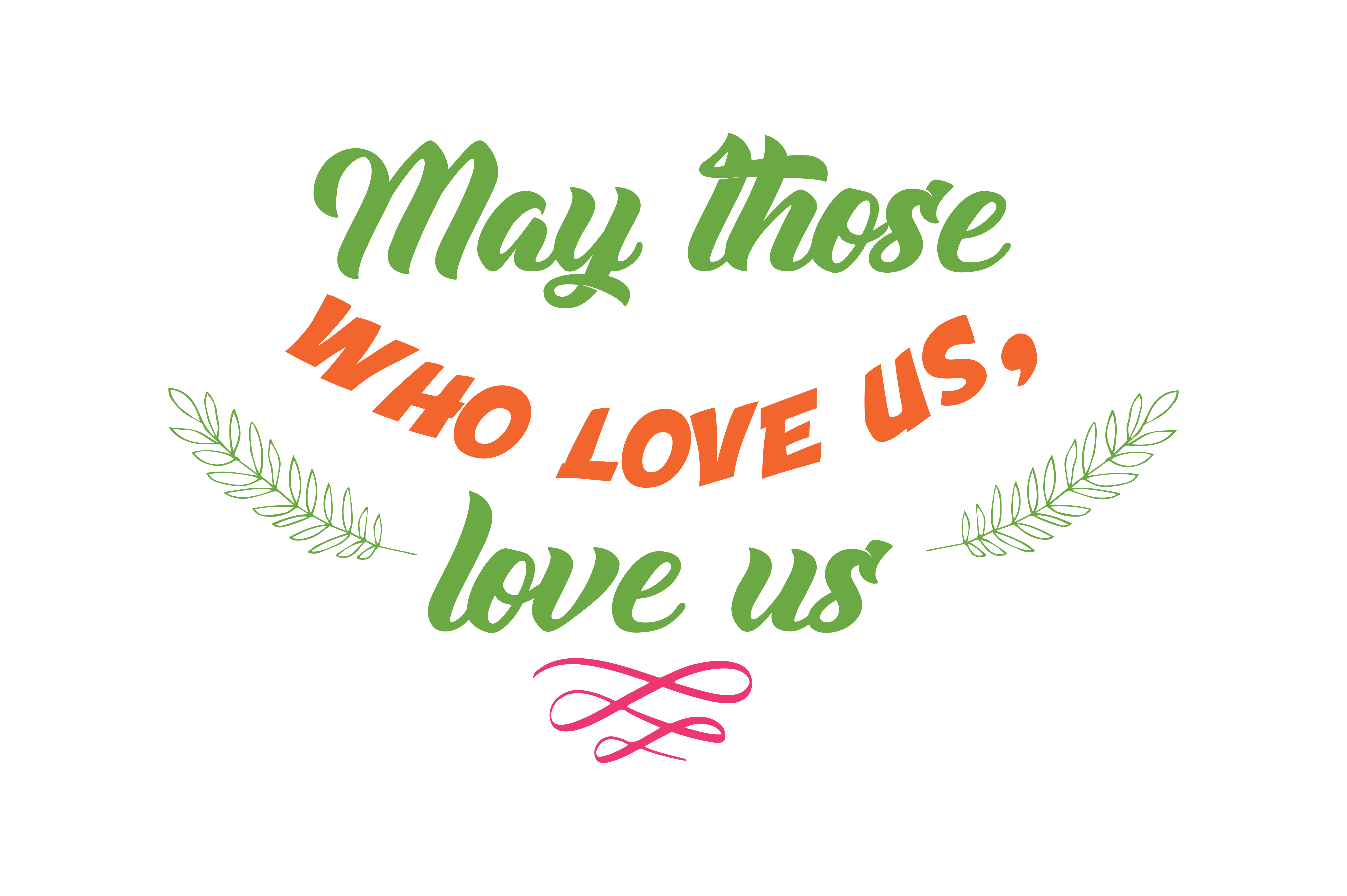 Download Free May Those Who Love Us Love Us Quote Svg Cut Graphic By Thelucky for Cricut Explore, Silhouette and other cutting machines.