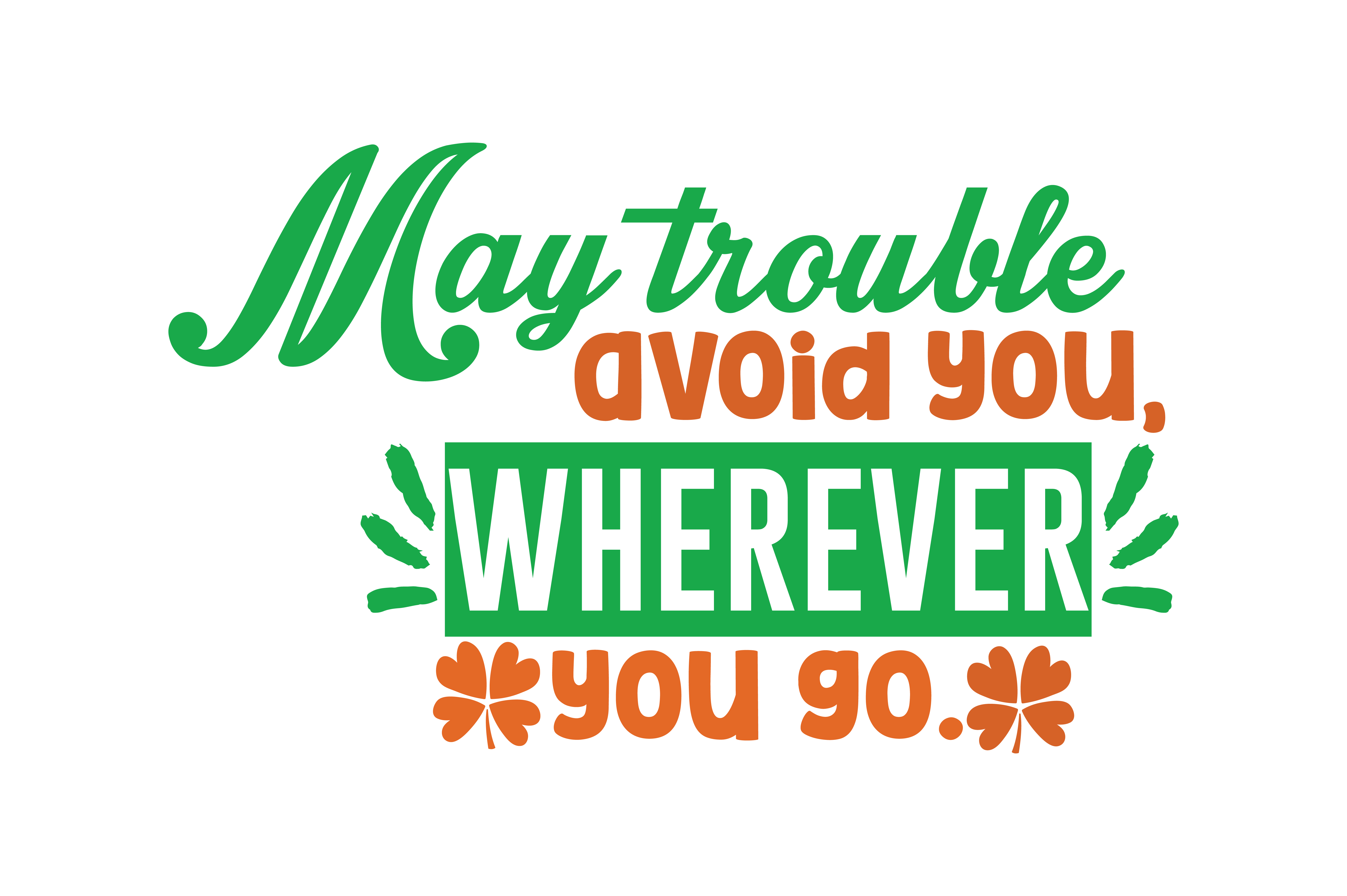 Download Free May Trouble Avoid You Wherever You Go Quote Svg Cut Graphic By for Cricut Explore, Silhouette and other cutting machines.