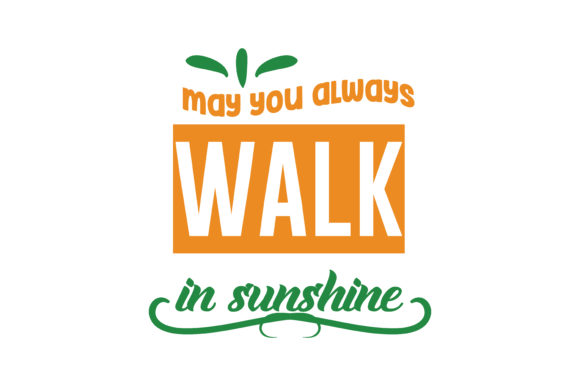 Download Free May You Always Walk In Sunshine Quote Svg Cut Graphic By SVG Cut Files