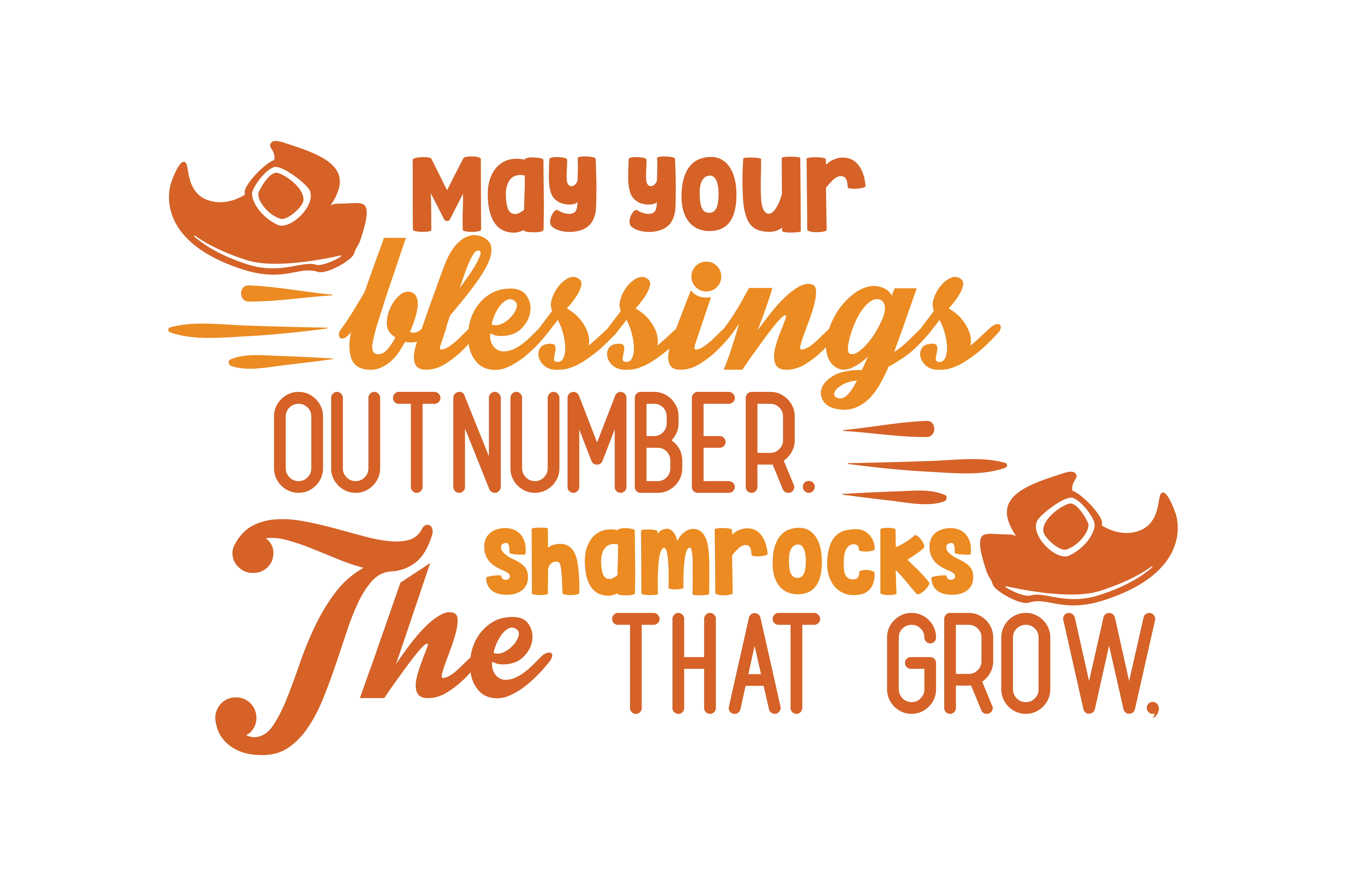 Download Free May Your Blessings Outnumber The Shamrocks That Grow Quote Svg for Cricut Explore, Silhouette and other cutting machines.