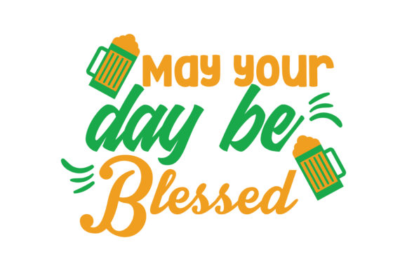 Download Free May Your Day Be Blessed Quote Svg Cut Graphic By Thelucky for Cricut Explore, Silhouette and other cutting machines.
