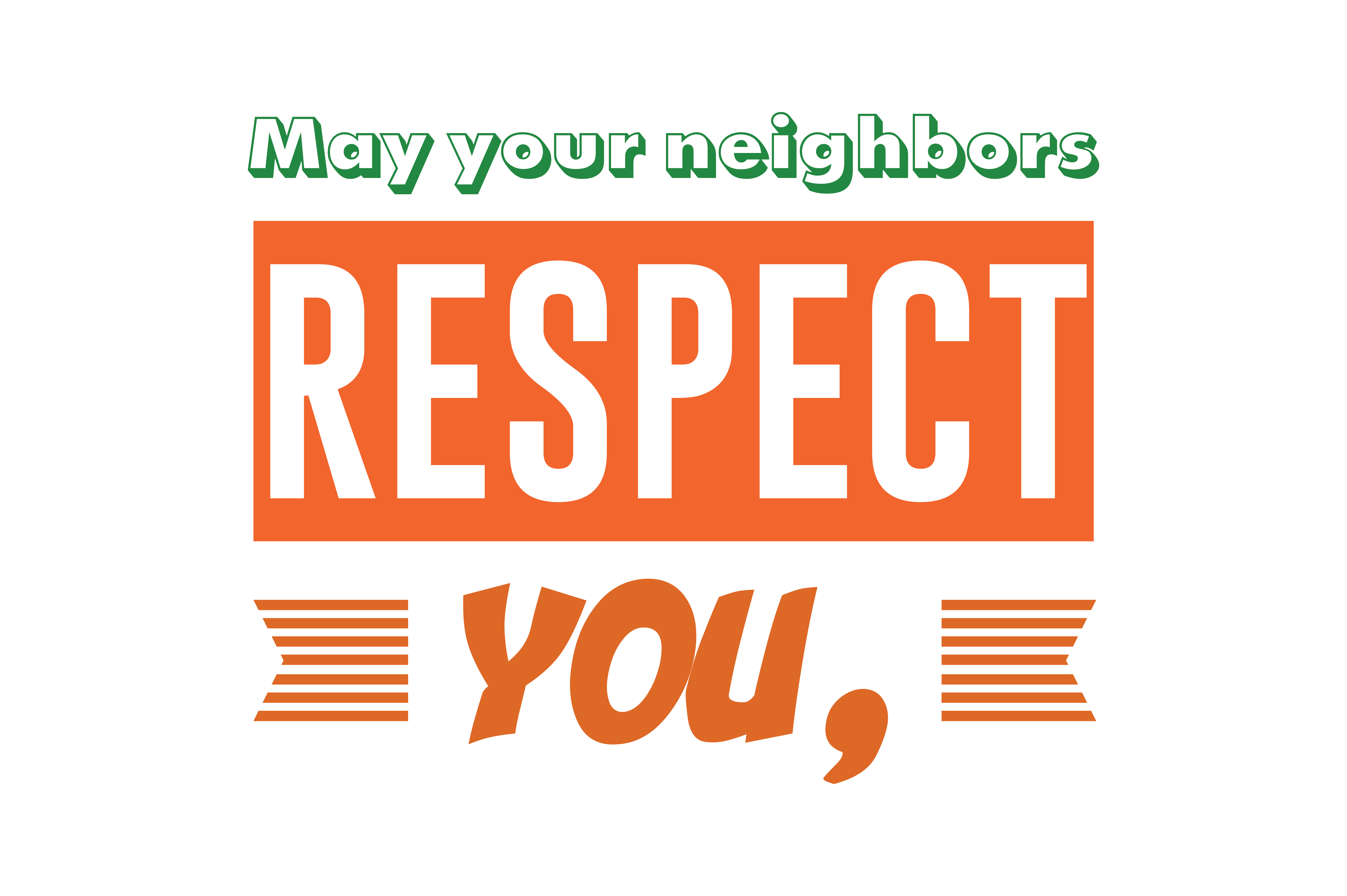 May Your Neighbors Respect You Quote Svg Cut Graphic By