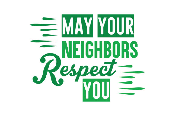 Download Free May Your Neighbors Respect You Quote Svg Cut Graphic By for Cricut Explore, Silhouette and other cutting machines.