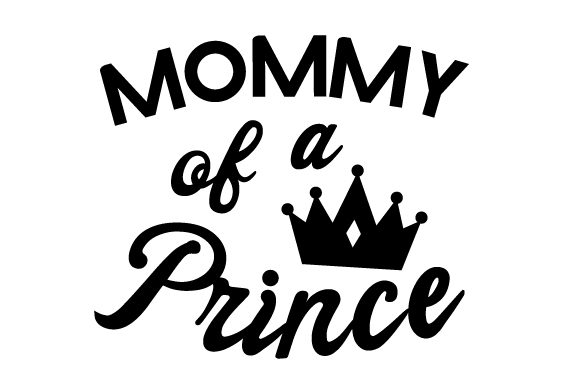 Download Free Mommy Of A Prince Svg Cut File By Creative Fabrica Crafts for Cricut Explore, Silhouette and other cutting machines.