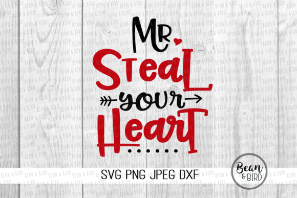 Mr Steal Your Heart Graphic By Jessica Maike Creative Fabrica