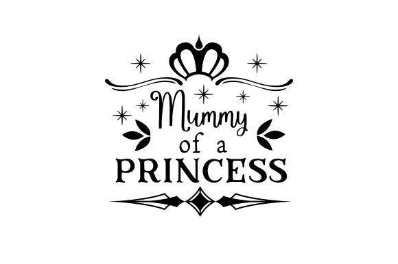 Download Free Mummy Of A Princess Svg Cut File By Creative Fabrica Crafts for Cricut Explore, Silhouette and other cutting machines.