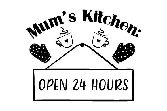 Download Free Mum S Kitchen Open 24 Hours Svg Cut File By Creative Fabrica for Cricut Explore, Silhouette and other cutting machines.