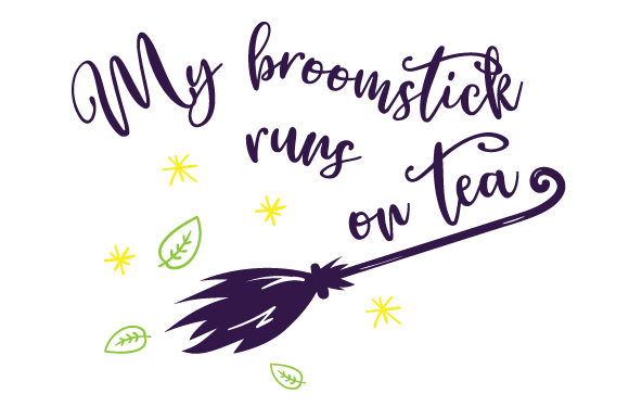 Download Free My Broomstick Runs On Tea Svg Cut File By Creative Fabrica for Cricut Explore, Silhouette and other cutting machines.