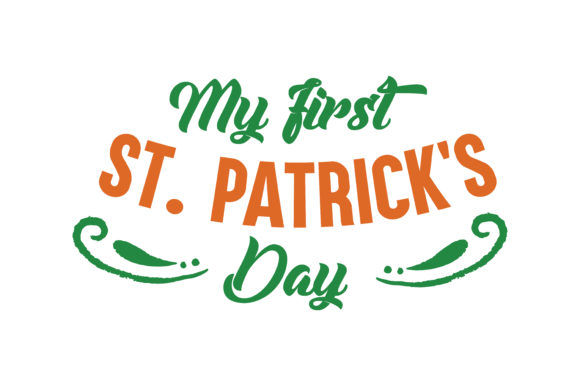 Print on Demand: My First St. Patrick's Day Quote SVG Cut Graphic Crafts By TheLucky