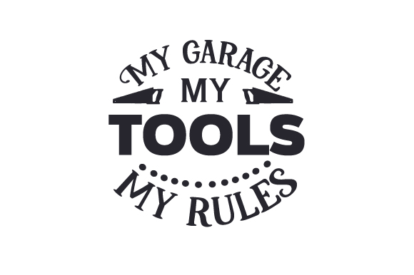 My Garage My Tools My Rules Svg Cut File By Creative