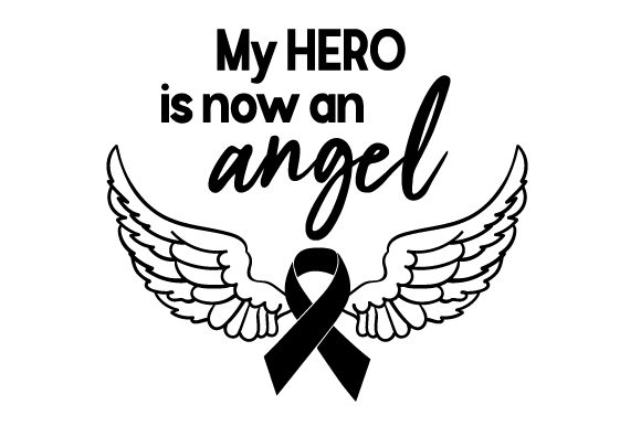 Download Free My Hero Is Now An Angel Svg Cut File By Creative Fabrica Crafts for Cricut Explore, Silhouette and other cutting machines.