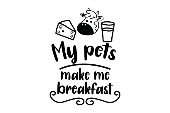 My Pets Make Me Breakfast Craft Design By Creative Fabrica Crafts