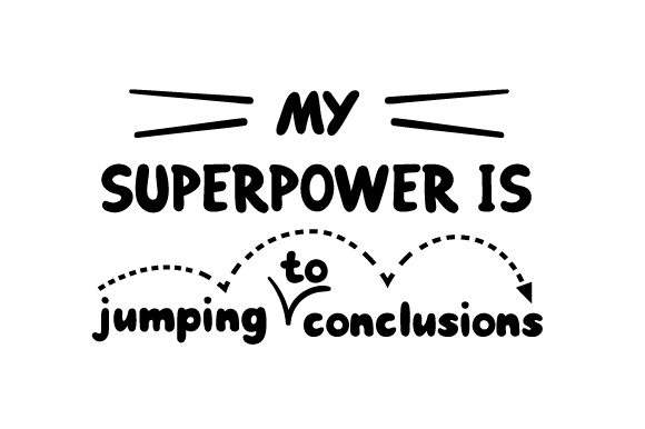 Download Free My Superpower Is Jumping To Conclusions Archivos De Corte Svg SVG Cut Files