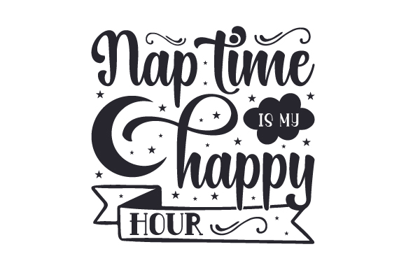 Download Free Nap Time Is My Happy Hour Svg Cut File By Creative Fabrica for Cricut Explore, Silhouette and other cutting machines.