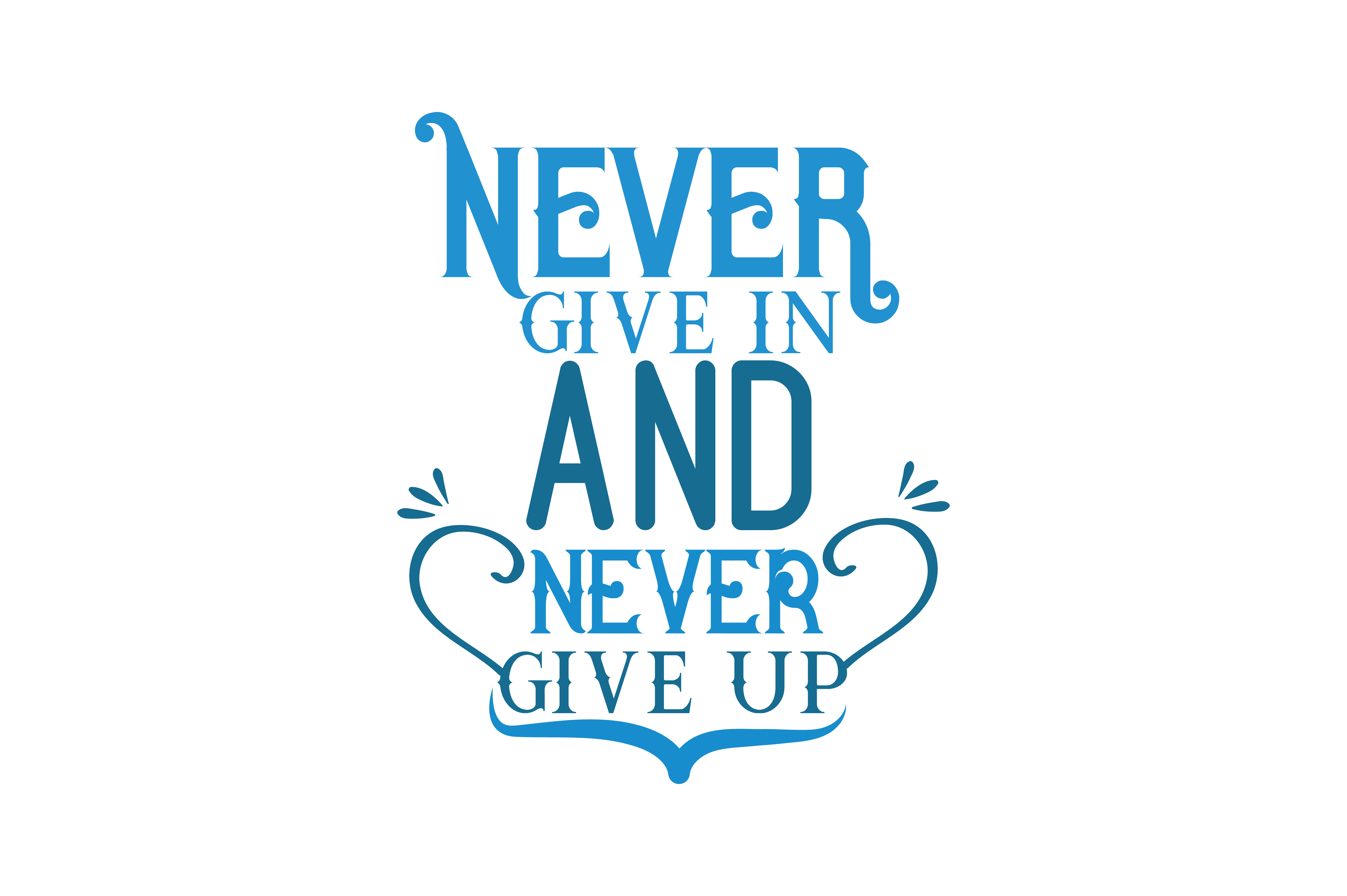 Download Free Never Give In And Never Give Up Quote Svg Cut Graphic By for Cricut Explore, Silhouette and other cutting machines.