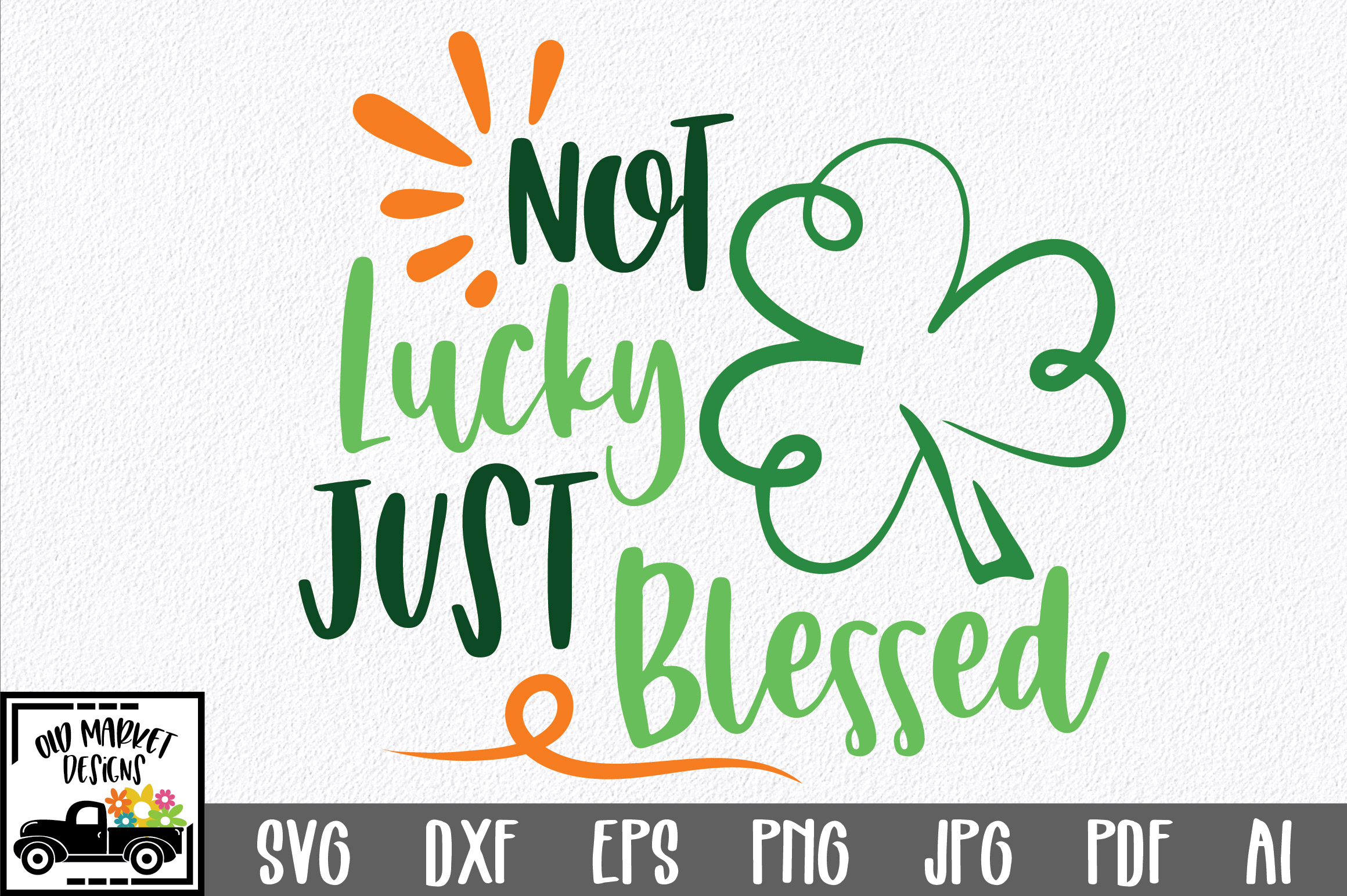 Download Free Not Lucky Just Blessed Svg Graphic By Oldmarketdesigns for Cricut Explore, Silhouette and other cutting machines.