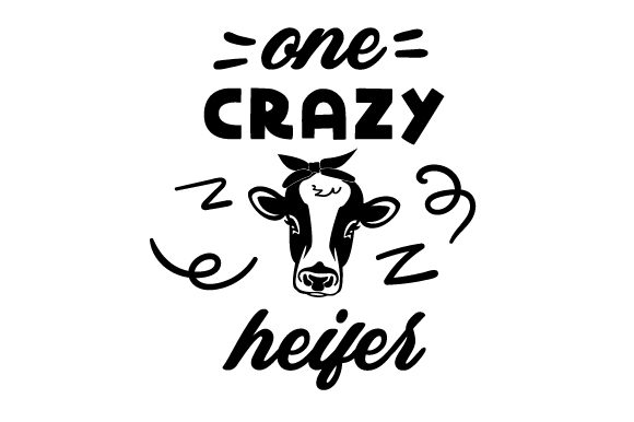 Download Free One Crazy Heifer Svg Cut File By Creative Fabrica Crafts for Cricut Explore, Silhouette and other cutting machines.