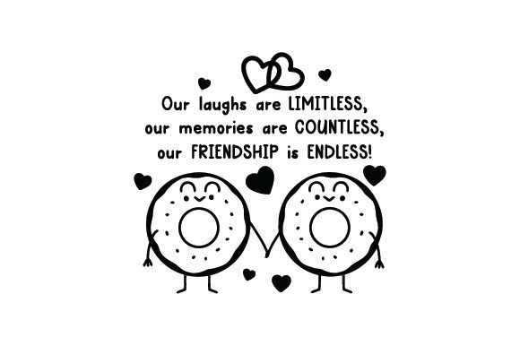 Download Free Our Laughs Are Limitless Our Memories Are Countless Our for Cricut Explore, Silhouette and other cutting machines.