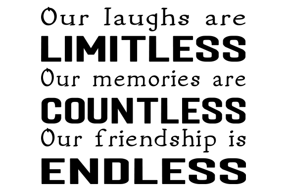 Our Laughs Are Limitless Our Memories Are Countless Our