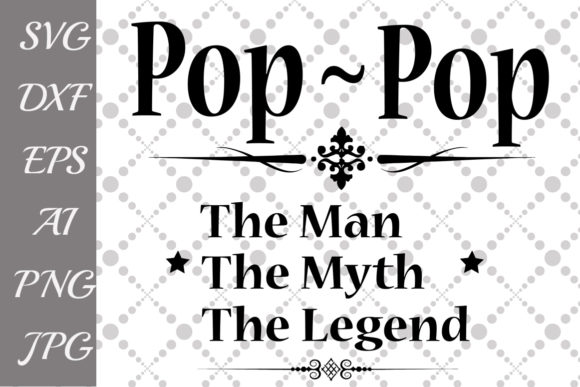 Download Free Pop Pop The Man The Myth The Legend Svg Graphic By for Cricut Explore, Silhouette and other cutting machines.