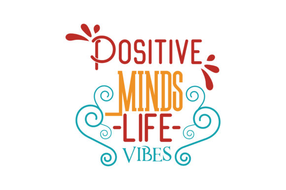 Download Free Positive Minds Life Vibes Quote Svg Cut Graphic By Thelucky for Cricut Explore, Silhouette and other cutting machines.