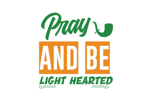 Download Free Pray And Be Light Hearted Quote Svg Cut Graphic By Thelucky for Cricut Explore, Silhouette and other cutting machines.