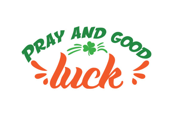 Pray And Good Luck Quote Svg Cut Graphic By Thelucky Creative