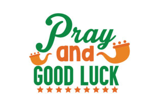 Download Free Pray And Good Luck Quote Svg Cut Graphic By Thelucky Creative for Cricut Explore, Silhouette and other cutting machines.